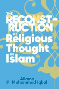 THE RECONSTRUCTION OF RELIGIOUS THOUGHT IN ISLAM (PAPERBACK)
