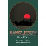 BANGLADESH - UNTOLD FACTS