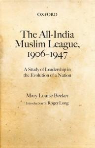 THE ALL-INDIA MUSLIM LEAGUE, 1906-1947