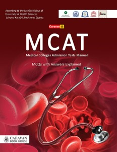MCAT (MEDICAL COLLEGE ADMISSION TEST) MCQS WITH ANSWER EXPLAINED
