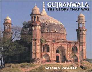GUJRANWALA THE GLORY THAT WAS (T)
