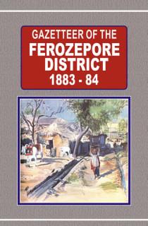 GAZETTEER OF THE FEROZEPORE DIST. 1883-84