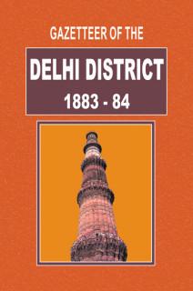 GAZETTEER OF THE DELHI DISTRICT 1883-84