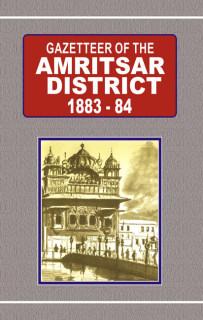 GAZETTEER OF THE AMRITSAR DISTRICT 1883-84