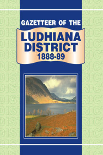 GAZETTEER OF THE LUDHIANA DISTRICT 1888-89