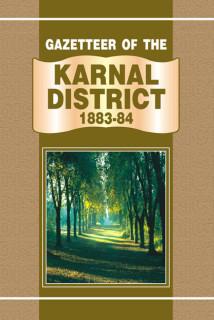 GAZETTEER OF THE KARNAL DISTRICT 1883-84