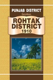 PUNJAB DISTRICT GAZETTEER,ROHTAK DISTRICT 1910