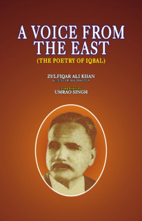 A VOICE FROM THE EAST (POETRY OF IQBAL)