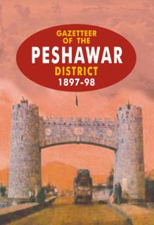 GAZETTEER OF THE PESHAWAR 1897-98