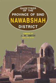 GAZETTEER OF THE NAWABSHAH DISTRICT