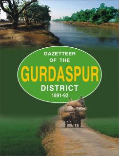 GAZETTEER OF THE GURDASPUR DIST.1891-92
