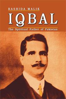 IQBAL THE SPIRITUAL FATHER OF PAKISTAN