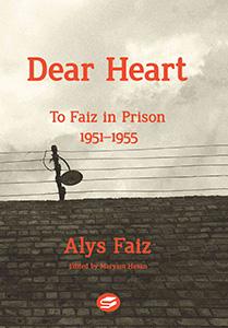 DEAR HEART: TO FAIZ IN PRISON 1951-1955