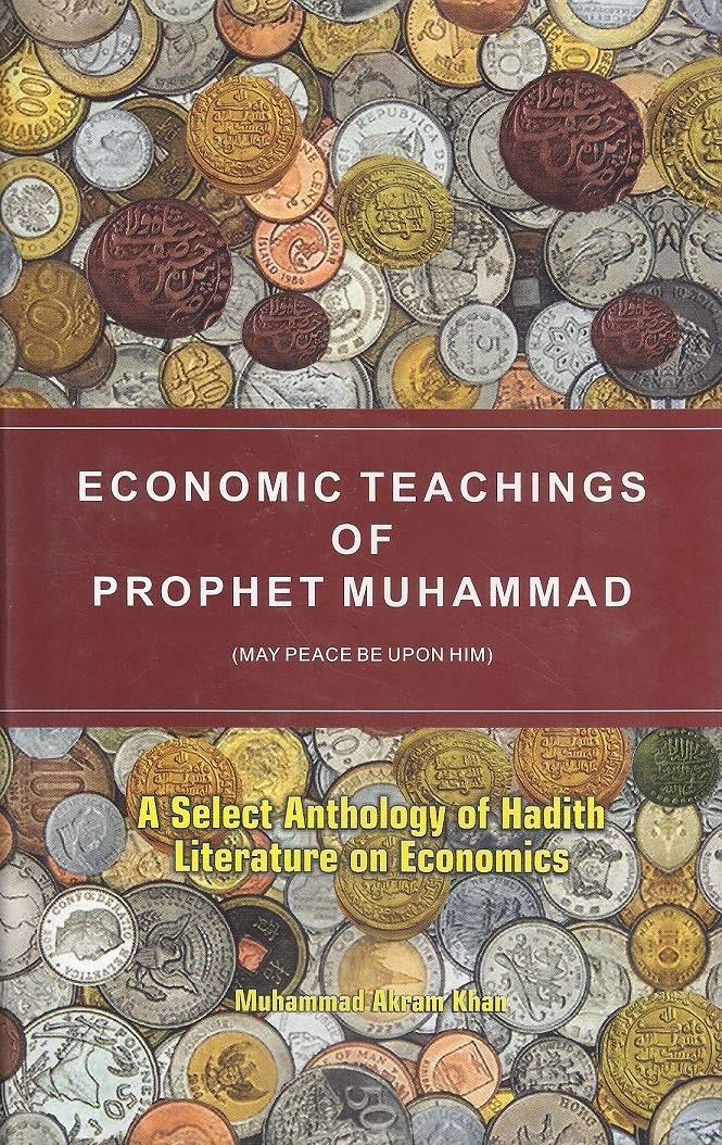 ECONOMIC TEACHINGS OF THE PROPHET MUHAMMAD S.A.W.W.